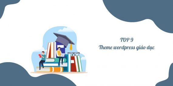 top 9 theme wordpress giáo dục phổ biến hiện nay